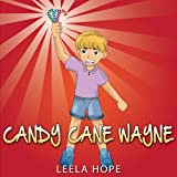 img - for Children's Book:Candy Cane Wayne (Happy Children's Books Collection) book / textbook / text book