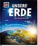 Unsere Erde. Der blaue Planet (WAS IS...