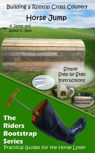 Building a Roll Top Cross Country Horse Jump (Easy Made Jumps - The Riders Bootstrap Series Book 7) (Building Cross Country Jumps compare prices)
