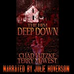 The Him Deep Down: A Horror Novelette | Chad Lutzke,Terry M. West