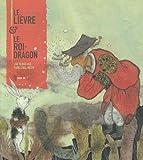 """Afficher """"Le Lièvre & le roi-dragon"""""""