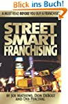 Street Smart Franchising: Read This B...