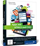 Apps mit HTML5 und CSS3: Für iPhone, iPad und Android - Neuauflage inkl. jQuery Mobile, PhoneGap, Sencha Touch & Co. (Galileo Computing)