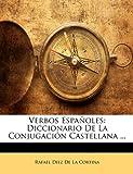 img - for Verbos Espa oles: Diccionario De La Conjugaci n Castellana ... (Spanish Edition) book / textbook / text book