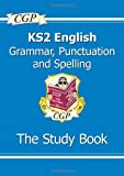 CGP Books KS2 English: Grammar, Punctuation and Spelling Study Book