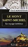 Le Mont Saint-Michel - Le voyage intérieur