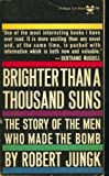 img - for Brighter Than A Thousand Suns: The Story Of The men Who Made The Bomb book / textbook / text book