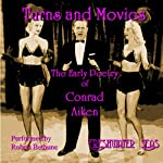 The Early Poetry of Conrad Aiken: Turns and Movies (       UNABRIDGED) by Conrad Aiken Narrated by Robert Bethune
