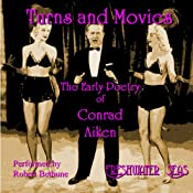 The Early Poetry of Conrad Aiken: Turns and Movies | Conrad Aiken