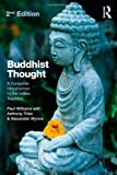 img - for Buddhist Thought: A Complete Introduction to the Indian Tradition 2nd edition by Williams, Paul, Tribe, Anthony, Wynne, Alexander (2012) Hardcover book / textbook / text book