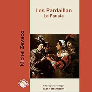 La Fausta (Les Pardaillan 3) Hörbuch