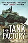 The Tank Factory: British Military Ve...