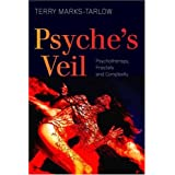 Psyche's Veil: Psychotherapy, Fractals and Complexity ~ Terry Marks-Tarlow