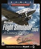 Microsoft Flight Simulator 2004: A Century of Flight (Sybex Official Strategies & Secrets) Doug Radcliffe