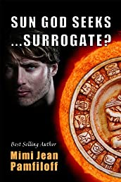 SUN GOD SEEKS...SURROGATE? (a Paranormal Romance) (ACCIDENTALLY YOURS)