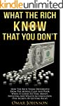 What the Rich Know That You Don't: Ho...