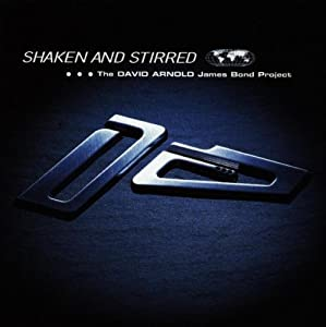 Shaken And Stirred The David Arnold James Bond Project from East West Records