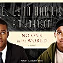 No One in the World: A Novel (       UNABRIDGED) by E. Lynn Harris, R. M. Johnson Narrated by Alan Bomar Jones