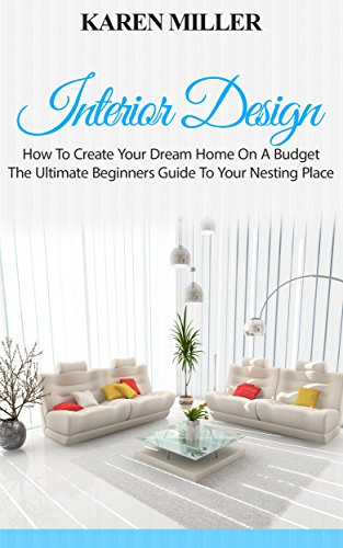 interior-design-how-to-create-your-dream-home-on-a-budget-the-ultimate-beginners-guide-to-your-nesti