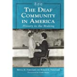 The Deaf Community in America: History in the Making ~ Melvia M. Nomeland