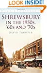 Shrewsbury in the 1950s, '60s and '70...