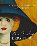Mrs. Tuesdays Departure: A Thrilling Historical Family Saga of World War Two