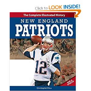 New England Patriots New & Updated Edition: The Complete Illustrated History by Christopher Price