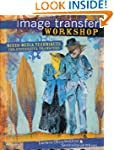 Image Transfer Workshop: Mixed-Media...