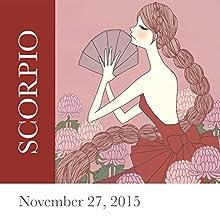 Scorpio: November 27, 2015  by Tali Edut, Ophira Edut Narrated by Lesa Wilson