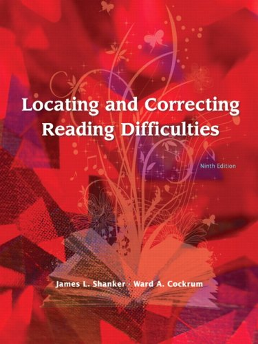 Locating and Correcting Reading Difficulties (9th Edition), James L. Shanker, Ward A. Cockrum