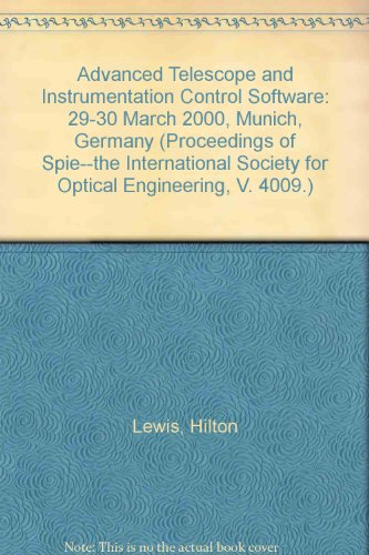 Advanced Telescope And Instrumentation Control Software: 29-30 March 2000, Munich, Germany (Proceedings Of Spie--The International Society For Optical Engineering, V. 4009.)