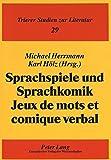 img - for Sprachspiele und Sprachkomik- Jeux de mots et comique verbal: Akten des Kolloquiums im Rahmen des Erasmus-Netzes der Universit ten Paris X-Nanterre, ... Studien zur Literatur) (German Edition) book / textbook / text book