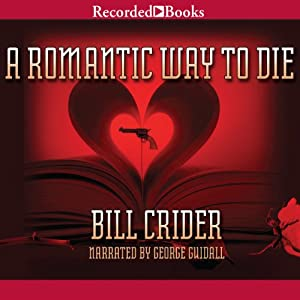 A Romantic Way to Die: A Dan Rhodes Mystery, Book 11 | [Bill Crider]