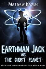 Earthman Jack vs. The Ghost Planet (The Earthman Jack Space Saga)