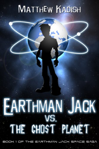 Earthman Jack vs. The Ghost Planet: An Epic Science Fiction Adventure (Earthman Jack Space Saga Book 1)