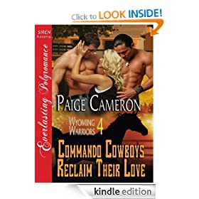 Commando Cowboys Reclaim Their Love [Wyoming Warriors 4] (Siren Publishing Everlasting Polyromance)