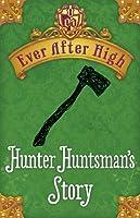 Ever After High: Hunter Huntsman's Story