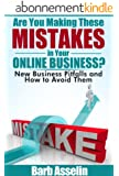 Are You Making These Mistakes in Your Online Business?: New Business Pitfalls and How to Avoid Them (English Edition)