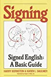 img - for Signing: Signed English A Basic Guide book / textbook / text book