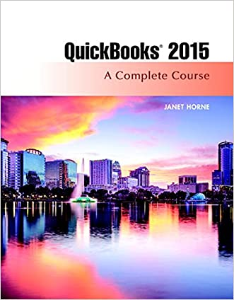 QuickBooks 2015: A Complete Course (Without Software) (16th Edition)