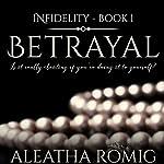 Betrayal: Infidelity, Book 1 | Aleatha Romig