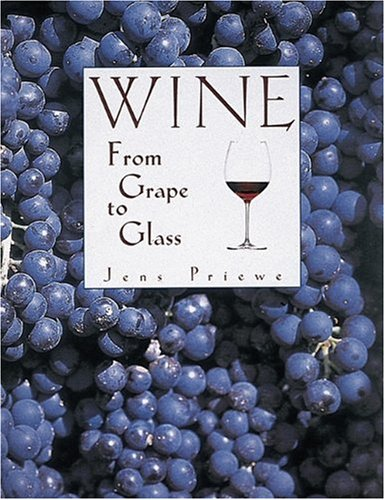 Wine: From Grape to Glass by Jens Priewe