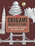 Origami Architecture: Papercraft Models of the World's Most Famous Buildings [Origami Book with DVD, 16 Projects]