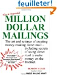 Million Dollar Mailings: The Art and...