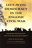 Left-wing Democracy in the English Civil War: Gerrard Winstanley and the Digger Movement (Sandpiper Reprints of Sutton Publishing Editions)