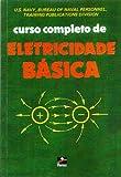 Curso Completo de Eletricidade Básica - 9788528900439