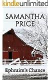 Amish Romance: Ephraim's Chance: Amish Romance Fiction Series (Amish Romance Secrets Book 4)