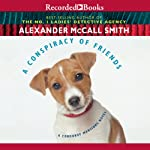 A Conspiracy of Friends: A Corduroy Mansions Novel, Book 3 (       UNABRIDGED) by Alexander McCall Smith Narrated by Simon Prebble