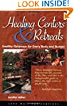 Healing Centers And Retreats: Healthy...