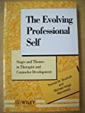 img - for The Evolving Professional Self: Stages and Themes in Therapist and Counselor Development (Wiley Series in Psychotherapy and Counselling) book / textbook / text book